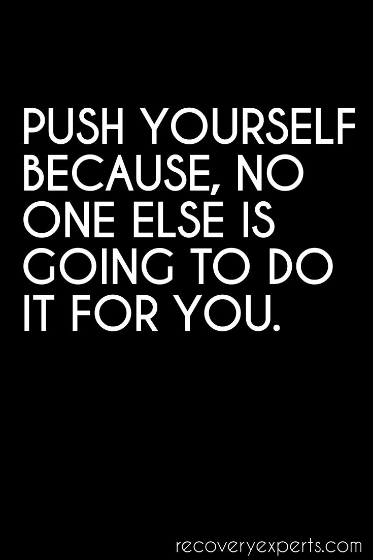 Motivational quotes push yourself because no one else is going to motivational quotes push yourself solutioingenieria Image collections