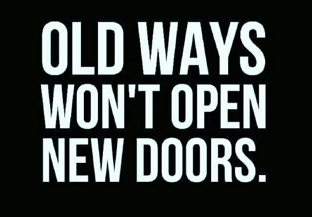 Image of: Year Old Ways Wont Open New Doors Inspirational Quote Daily Quotes Daily Moti Josh Loe Josh Loe Old Ways Wont Open New Doors Inspirational Quote Daily Quotes