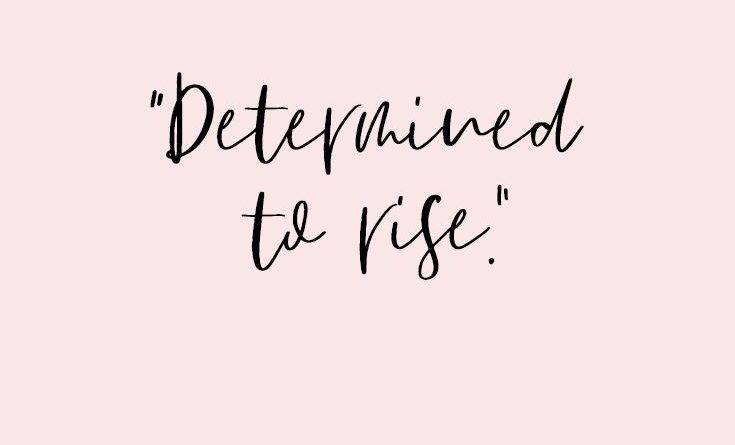 determined to rise #motivational #quotes #bosslady - Josh Loe