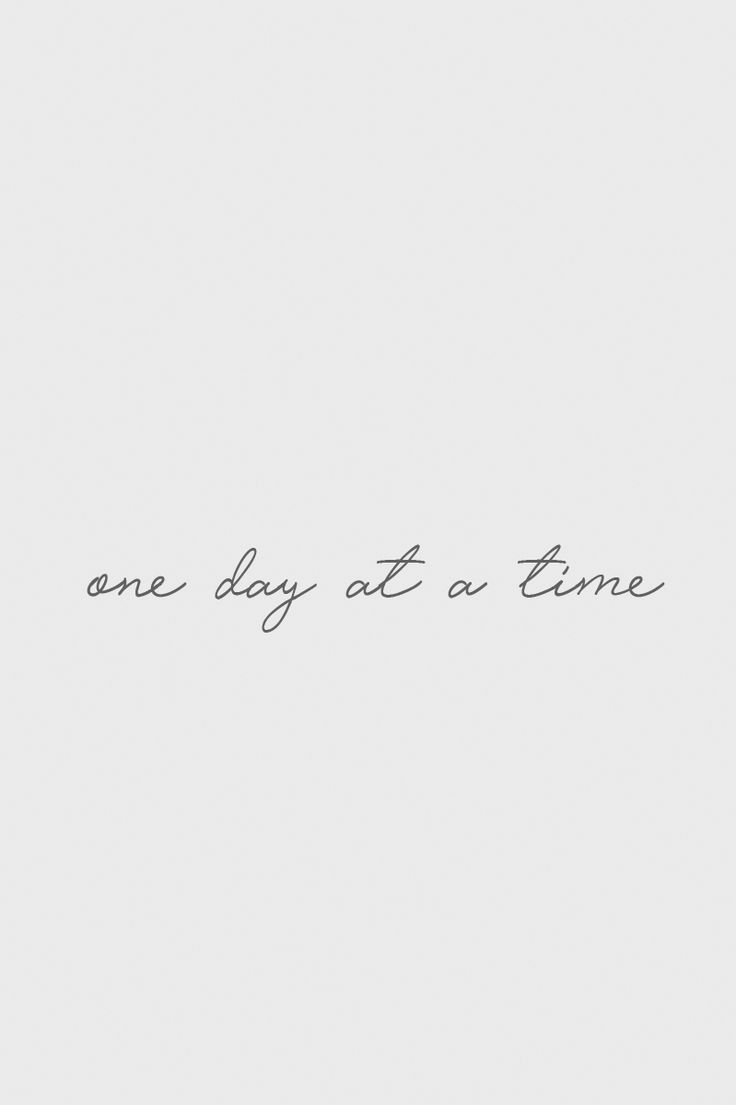 One Day At A Time Inspiring Words Inspirational Quotes Quotes To