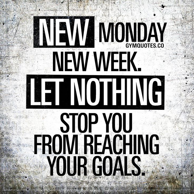 Monday motivation: New Monday. New Week. Let nothing stop ...