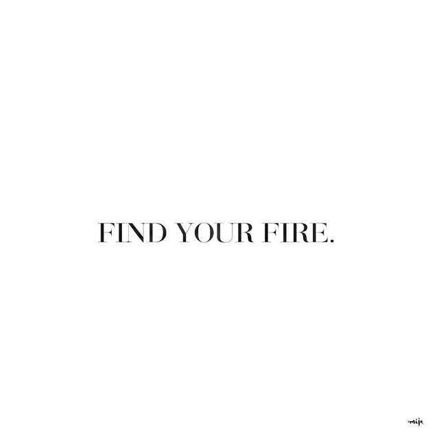 find your fire\