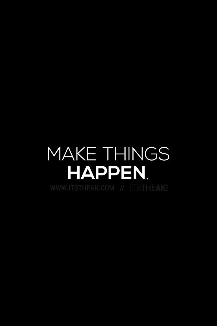Make Things Happen // Get Shit Done // Motivational Quotes ...