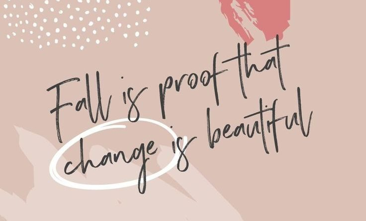 Fall Is Proof That Change Is Beautiful Autumn Quotes Fall Is