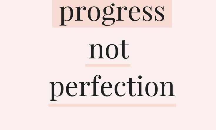STRIVE FOR PROGRESS NOT PERFECTION #quote #quoteoftheday ...